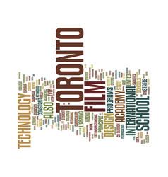 film school in toronto text background word cloud vector image