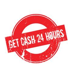 Get cash 24 hours rubber stamp vector