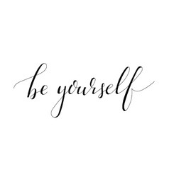 Inspirational quote be yourself vector
