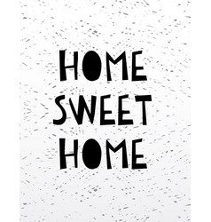 Hand drawn calligraphy lettering home sweet home vector