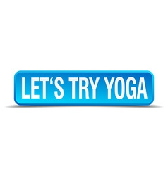 Lets try yoga blue 3d realistic square isolated vector