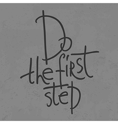 Do the first step vector
