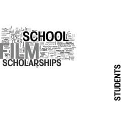 Film school scholarships text background word vector