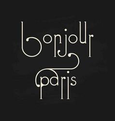french bonjour paris phrase chalkboard background vector image