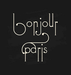 French bonjour paris phrase chalkboard background vector