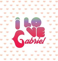 I love gabriel vector