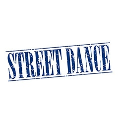 Street dance blue grunge vintage stamp isolated on vector
