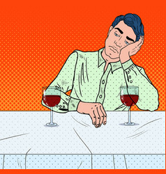 alone sad man drinking wine in restaurant pop art vector image vector image