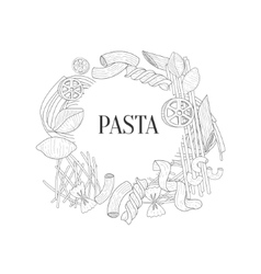 Different Kinds Of Pasta Round Frame Hand Drawn vector image vector image