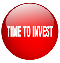 Time to invest red round gel isolated push button vector