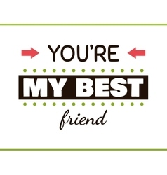 You are my best friend label vector