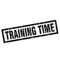 square grunge black training time stamp vector image vector image