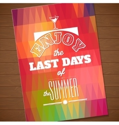 Enjoy the last days of the summer Typographic vector image