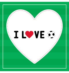I love football6 vector