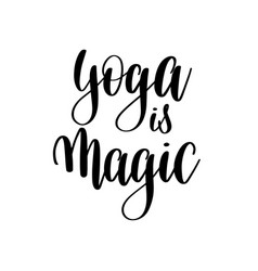 Yoga is magic black and white motivational and vector