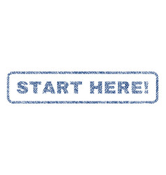 Start here exclamation textile stamp vector