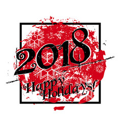 grunge card with 2018 year vector image vector image