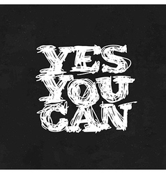 Yes you can motivational poster vector