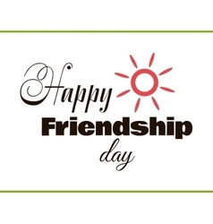 Happy friendship day with sun vector