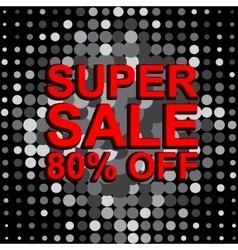 Big sale poster with super sale 80 percent off vector