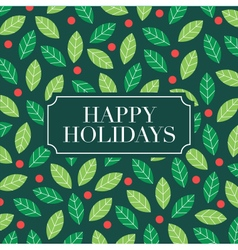 Happy holidays card with mistletoe background vector