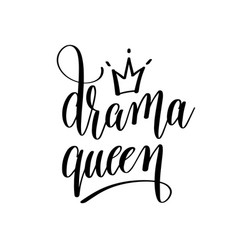 drama queen black and white hand lettering vector image