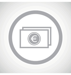 Grey euro bill sign icon vector