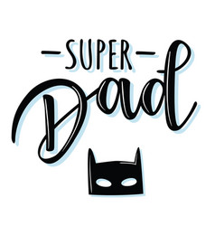 Super dad lettering poster vector