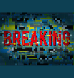 Breaking news title with glitch abstract vector