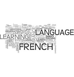 Why learn french in france text word cloud concept vector