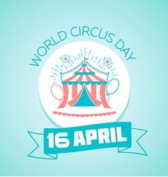 16 april world circus day vector