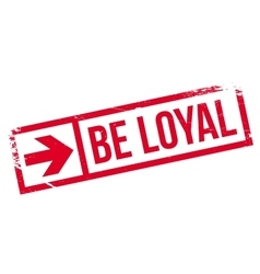 Be loyal stamp vector