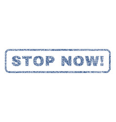 stop now exclamation textile stamp vector image
