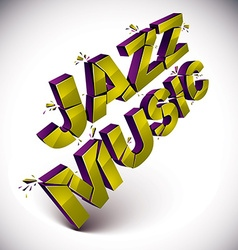 Dimensional shattered jazz music word contemporary vector