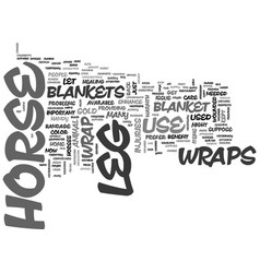 Why leg wraps and horse blankets are handy text vector