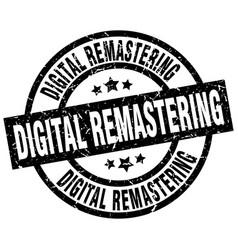 Digital remastering round grunge black stamp vector