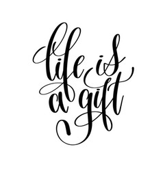 Life is a gift black and white hand lettering vector