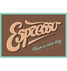 Poster coffee with hand drawn lettering espresso vector