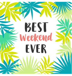 Best weekend ever poster vector