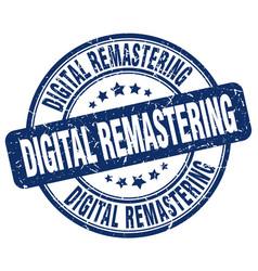 Digital remastering blue grunge stamp vector