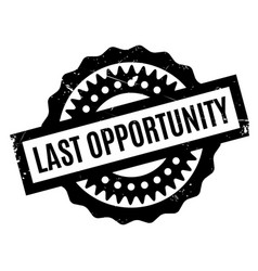 Last opportunity rubber stamp vector