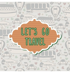 Lets go travel travel concept vector