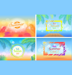 Hello hot summer days posters set on blurred vector