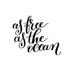 As Free as the Ocean Text Phrase Image vector image
