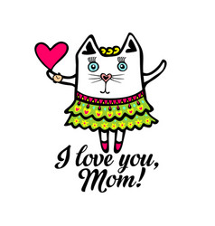 Typography and lettering pussycat i love you mom vector