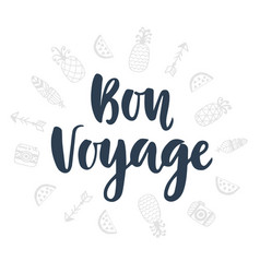 bon voyage hand written lettering vector image
