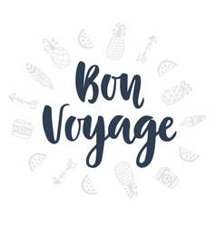 Bon voyage hand written lettering vector
