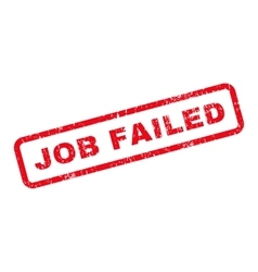 Job failed text rubber stamp vector