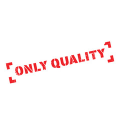 Only quality rubber stamp vector