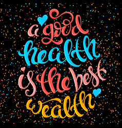 Health is the best wealth vector